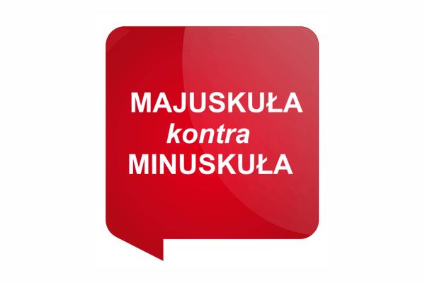Słówko Tygodnia Majuskuła Kontra Minuskuła Biuro Tłumaczeń
