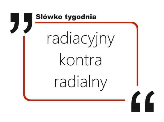 radiacyjny kontra radialny