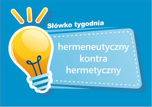 hermeneutyczny kontra hermetyczny