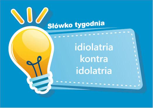 idiolatria kontra idolatria
